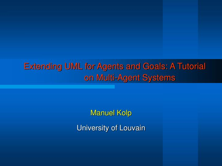extending uml for agents and goals a tutorial on multi agent systems n.