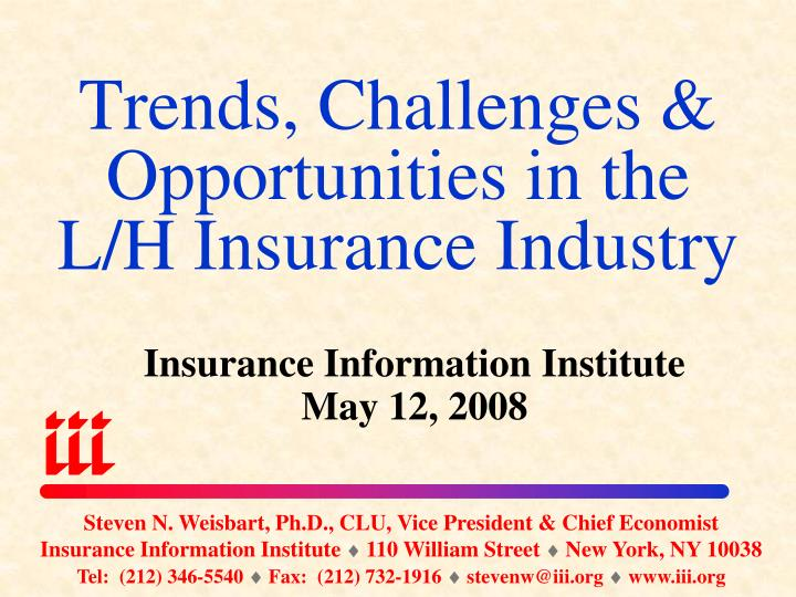 trends challenges opportunities in the l h insurance industry n.