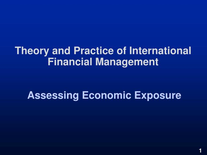 theory and practice of international financial management assessing economic exposure n.