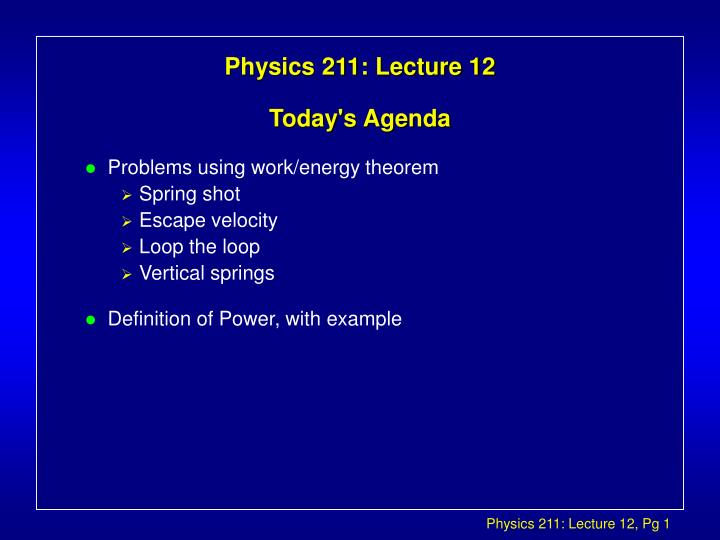 physics 211 lecture 12 today s agenda n.