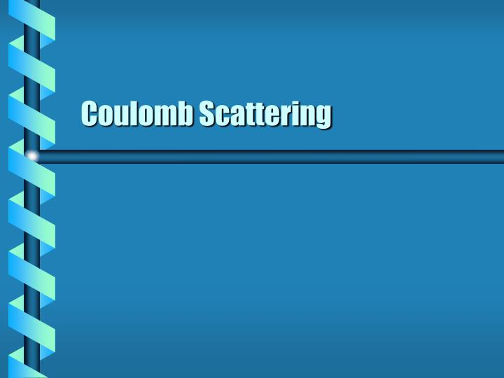 coulomb scattering n.