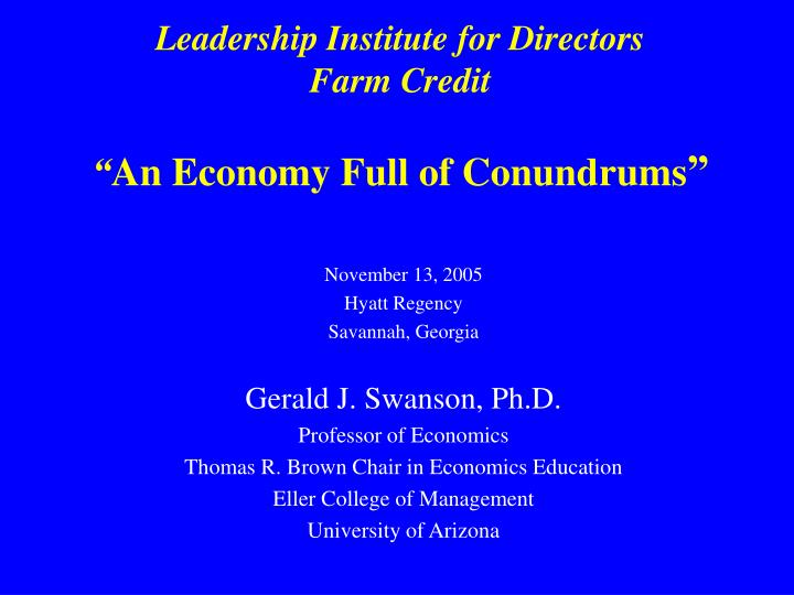 leadership institute for directors farm credit an economy full of conundrums n.