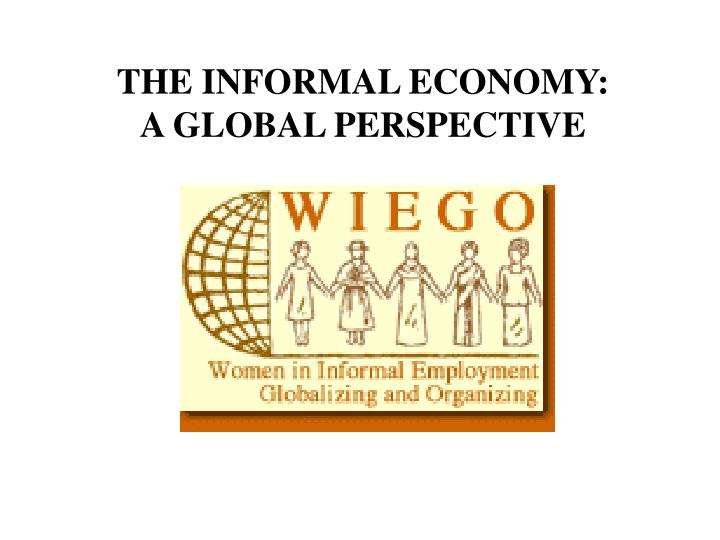 the informal economy a global perspective n.