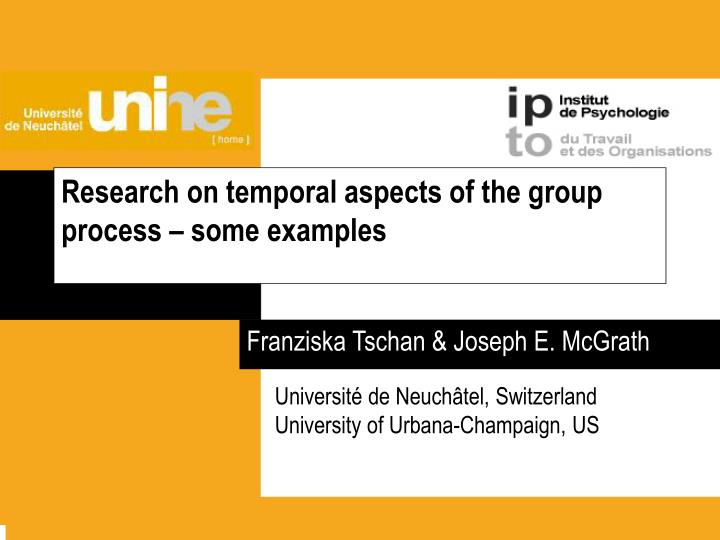 research on temporal aspects of the group process some examples n.