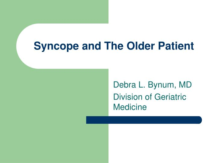 syncope and the older patient n.