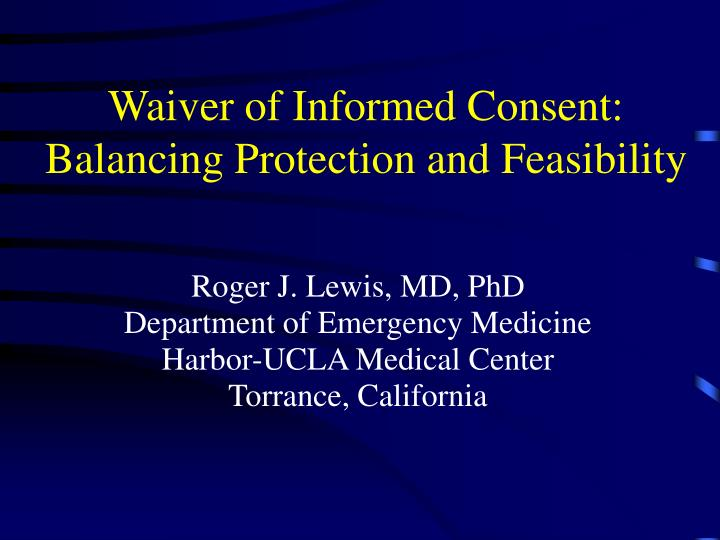 waiver of informed consent balancing protection and feasibility n.