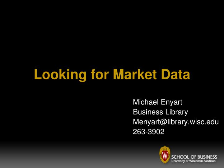 looking for market data n.