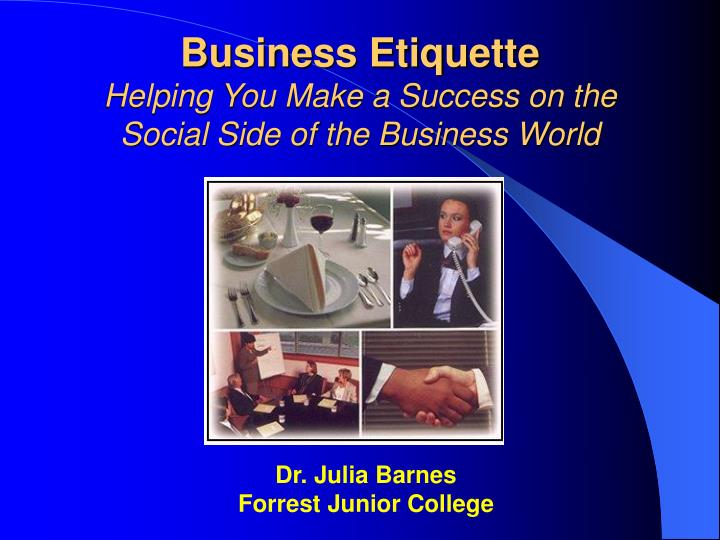 business etiquette helping you make a success on the social side of the business world n.