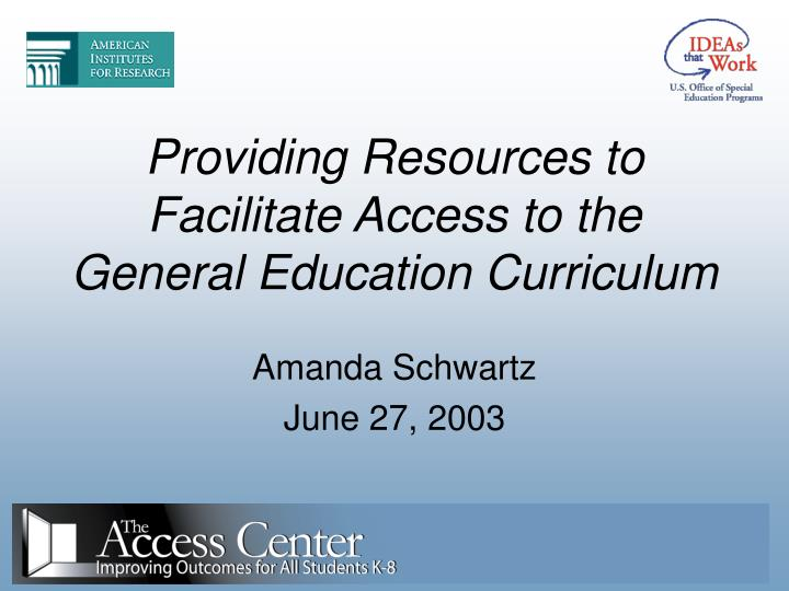 providing resources to facilitate access to the general education curriculum n.
