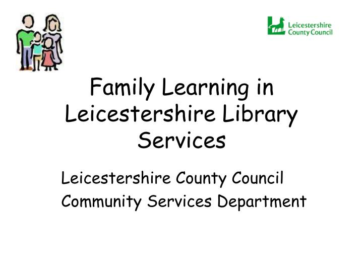 family learning in leicestershire library services n.