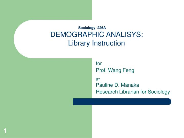 sociology 226a demographic analisys library instruction n.