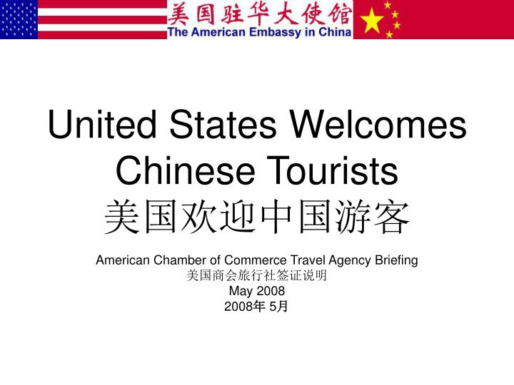 united states welcomes chinese tourists n.