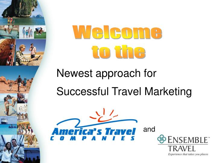 newest approach for successful travel marketing and n.