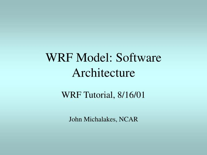 wrf model software architecture n.