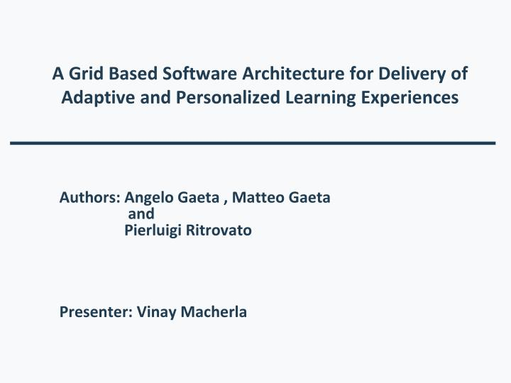 a grid based software architecture for delivery of adaptive and personalized learning experiences n.