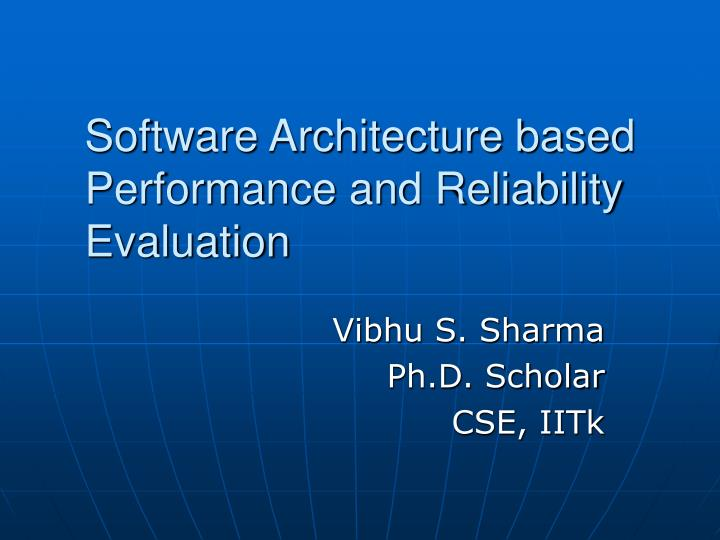 software architecture based performance and reliability evaluation n.