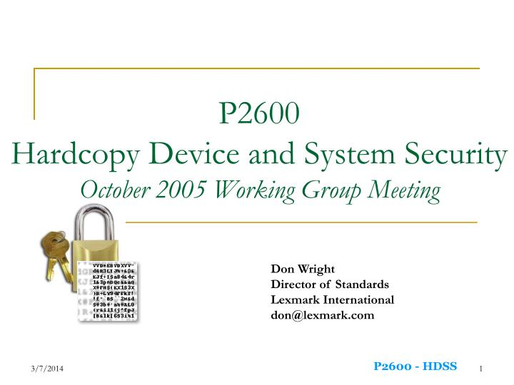 p2600 hardcopy device and system security october 2005 working group meeting n.