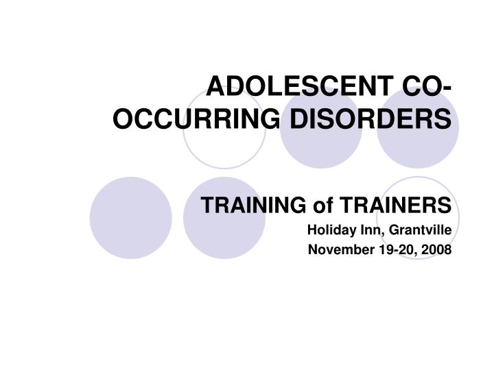 adolescent co occurring disorders n.