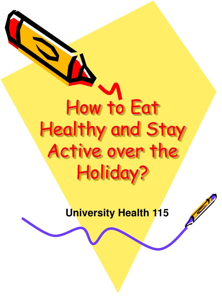 how to eat healthy and stay active over the holiday n.