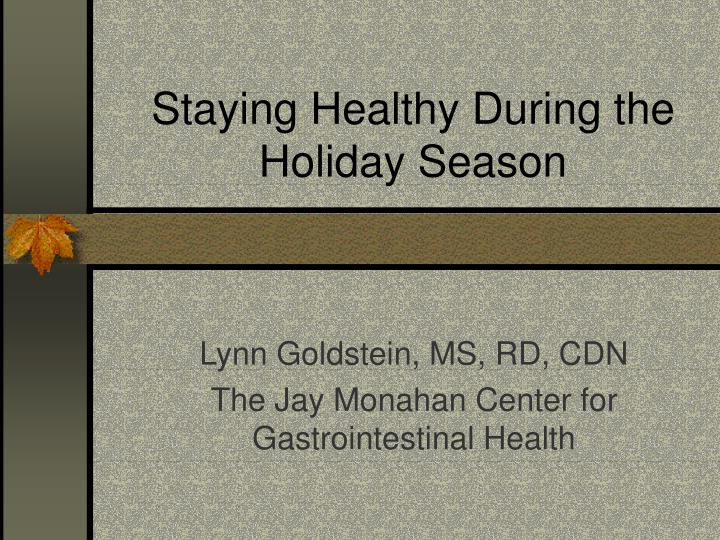 staying healthy during the holiday season n.