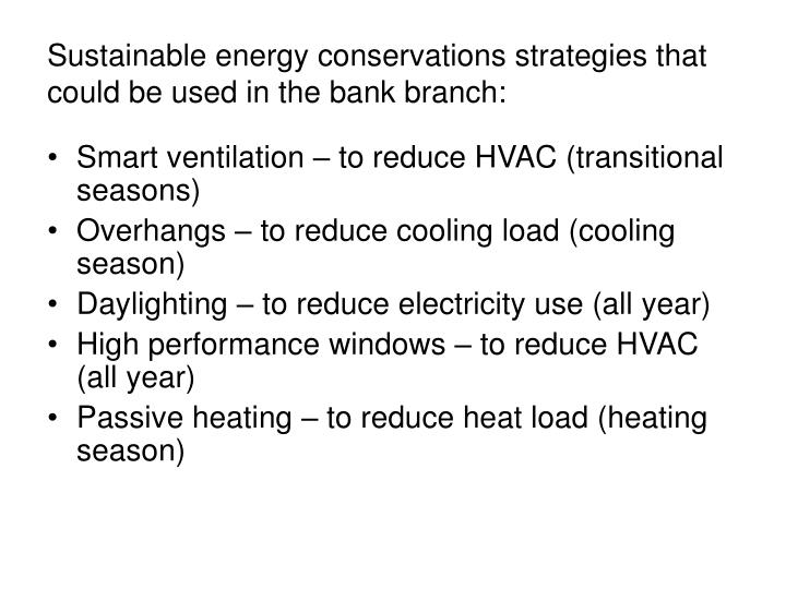 sustainable energy conservations strategies that could be used in the bank branch n.