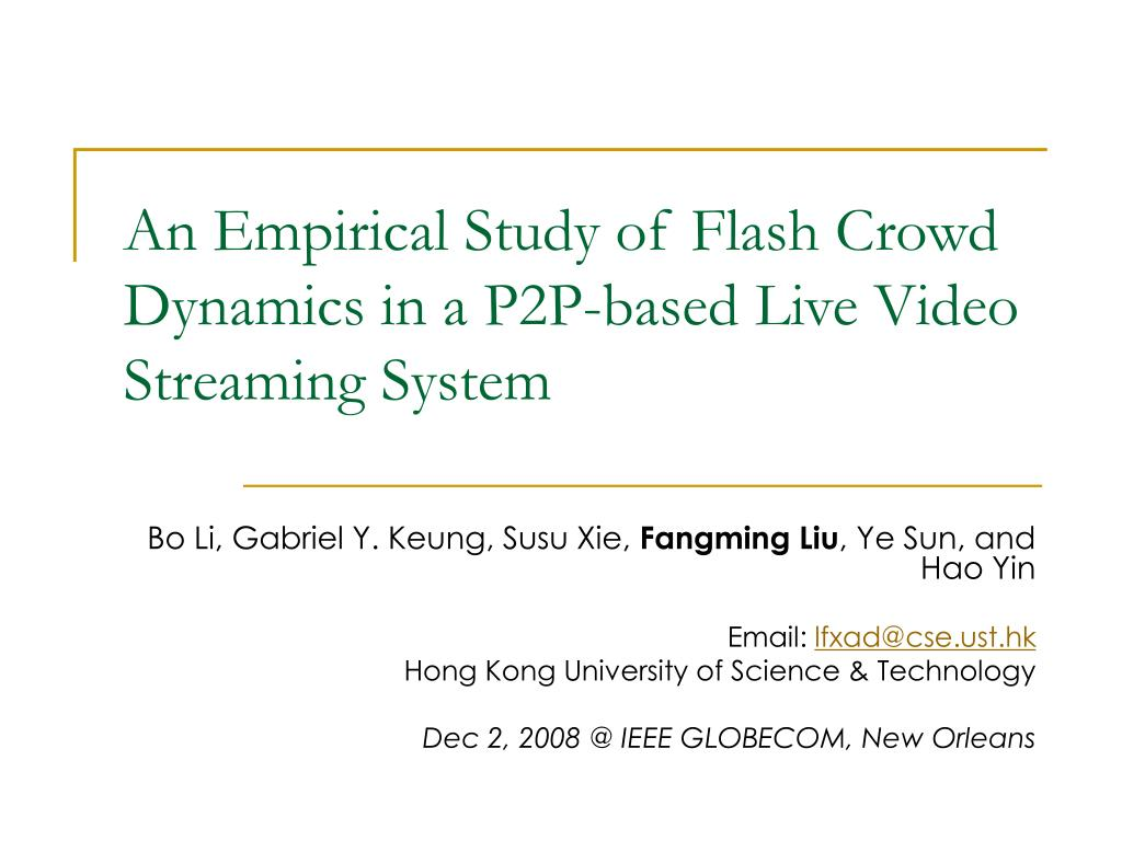 an empirical study of flash crowd dynamics in a p2p based live video streaming system l.