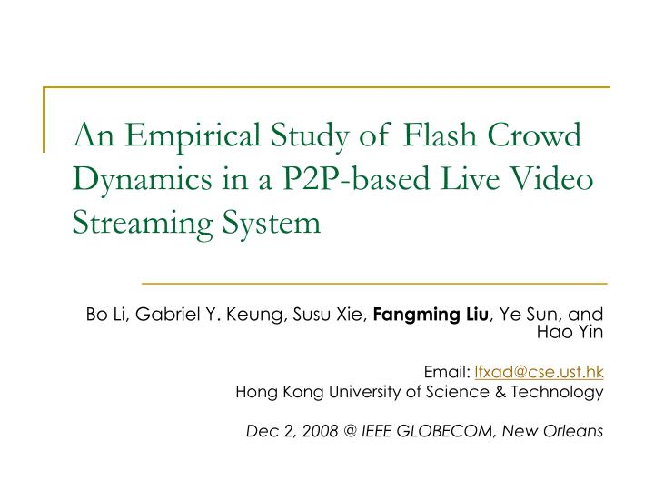 an empirical study of flash crowd dynamics in a p2p based live video streaming system n.