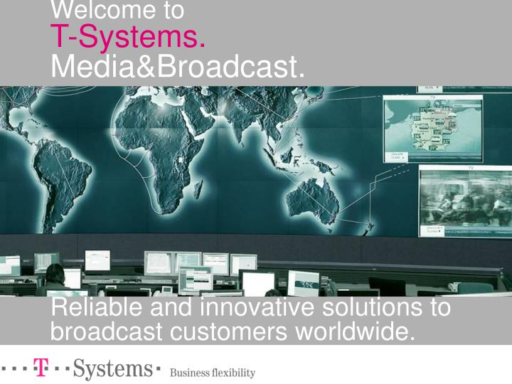welcome to t systems media broadcast n.