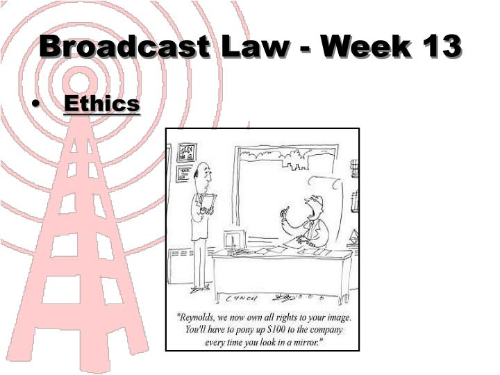 broadcast law week 13 n.