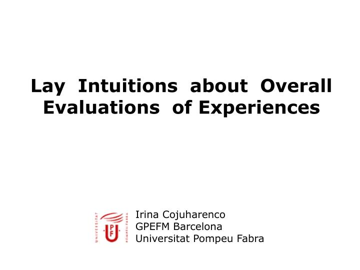 lay intuitions about overall evaluations of experiences n.