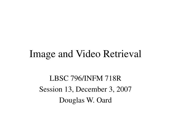 image and video retrieval n.