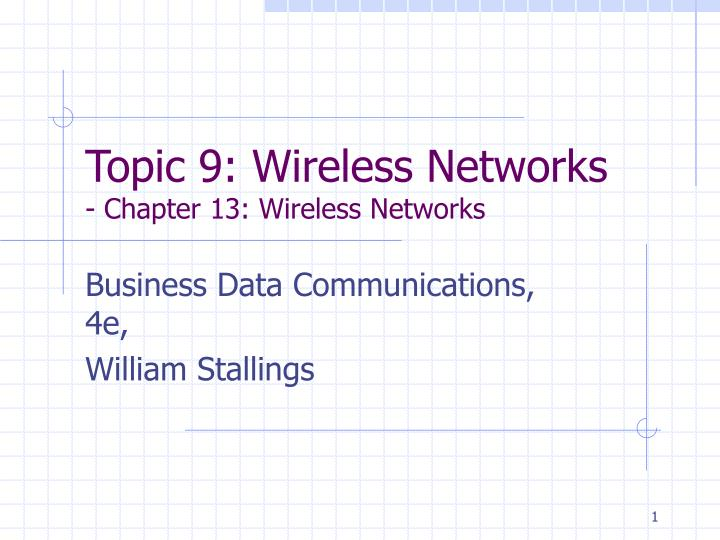 topic 9 wireless networks chapter 13 wireless networks n.