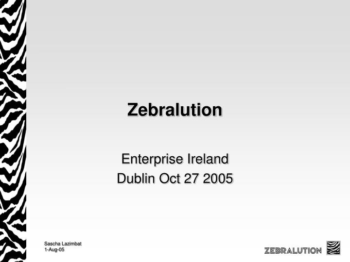 zebralution n.