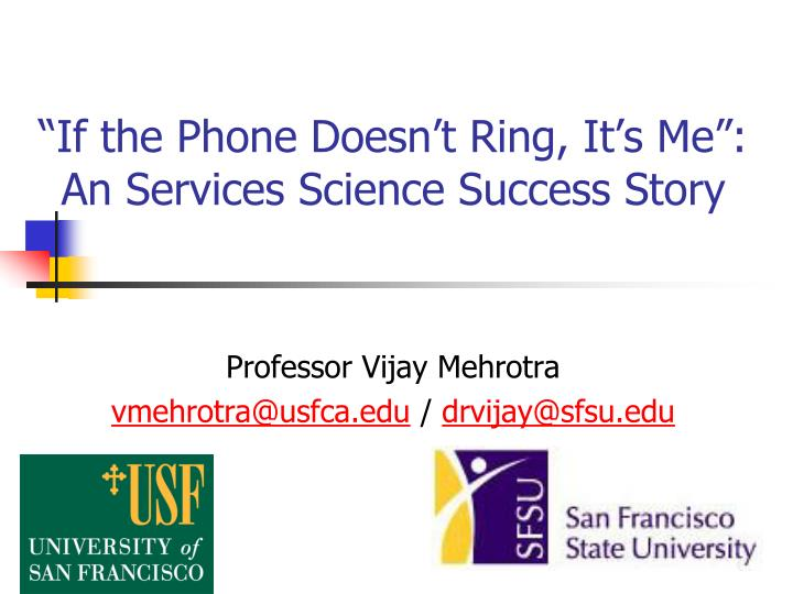if the phone doesn t ring it s me an services science success story n.