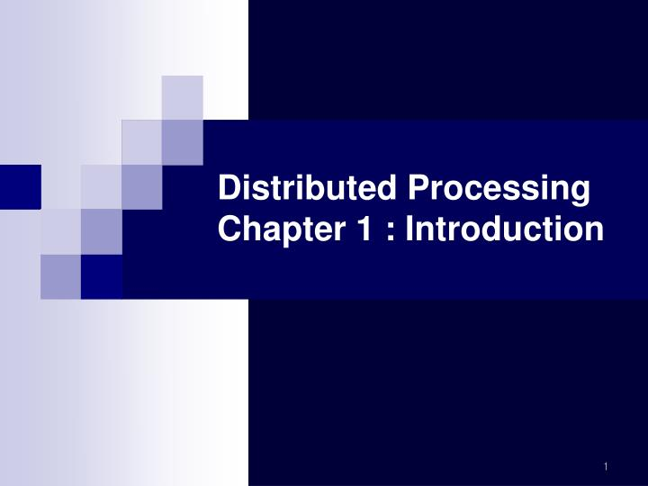 distributed processing chapter 1 introduction n.