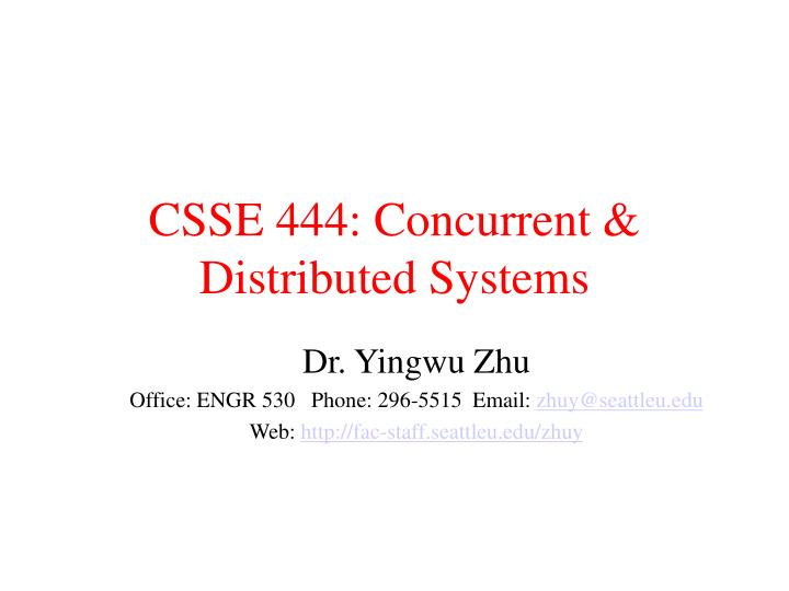 csse 444 concurrent distributed systems n.