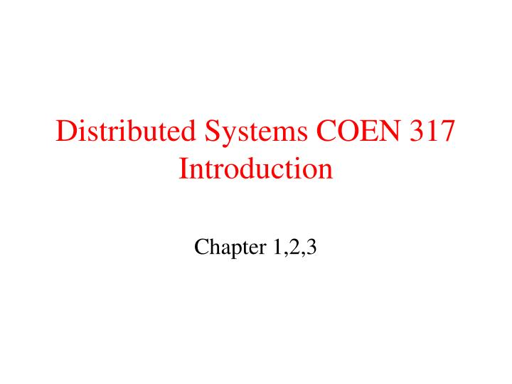 distributed systems coen 317 introduction n.