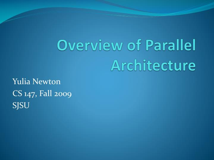 overview of parallel architecture n.