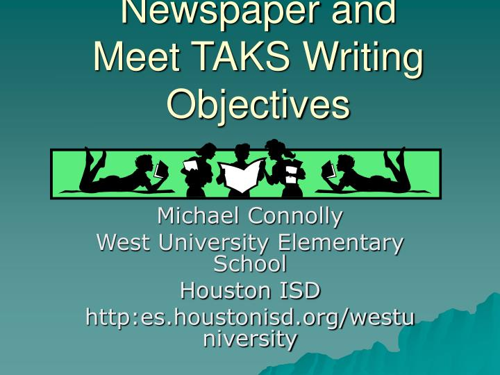 publish a school newspaper and meet taks writing objectives n.