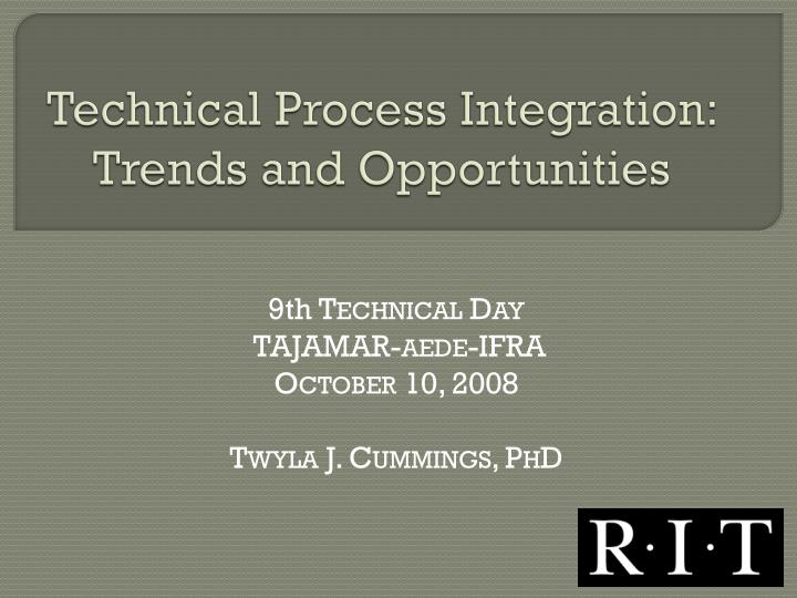 technical process integration trends and opportunities n.