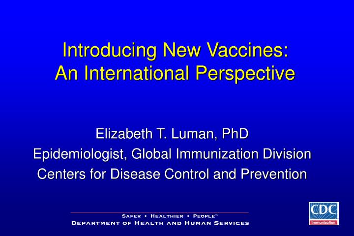 introducing new vaccines an international perspective n.