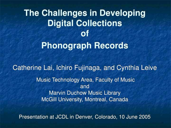 the challenges in developing digital collections of phonograph records n.
