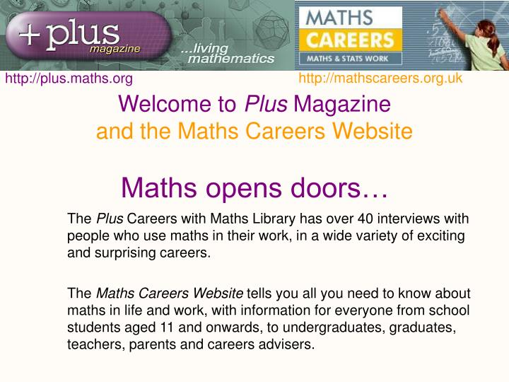 welcome to plus magazine and the maths careers website n.