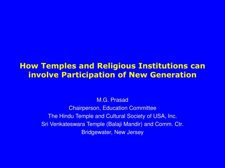 how temples and religious institutions can involve participation of new generation n.