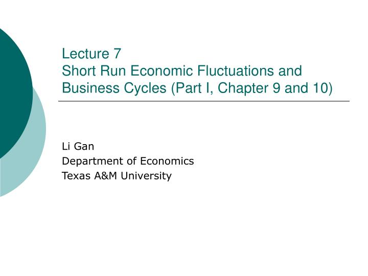 lecture 7 short run economic fluctuations and business cycles part i chapter 9 and 10 n.
