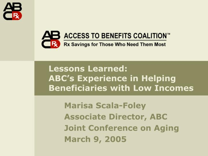 lessons learned abc s experience in helping beneficiaries with low incomes n.