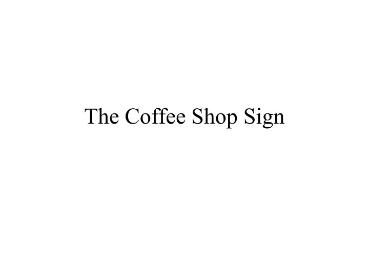 the coffee shop sign n.