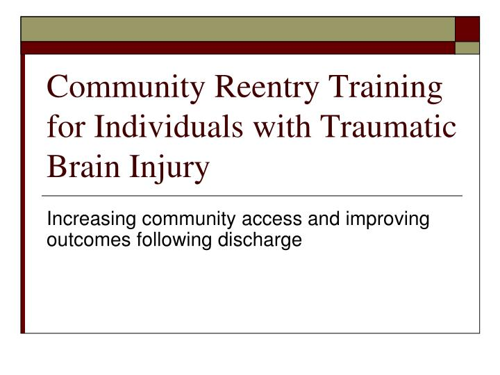 community reentry training for individuals with traumatic brain injury n.