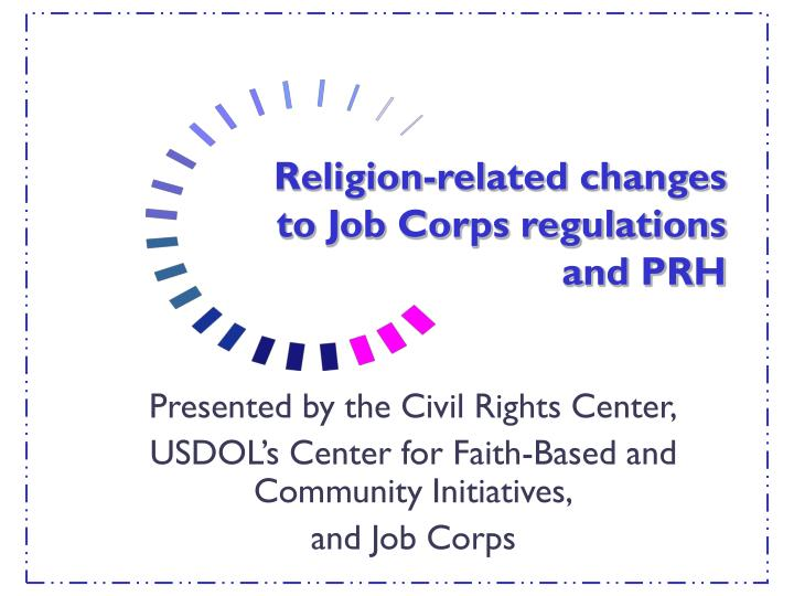 religion related changes to job corps regulations and prh n.