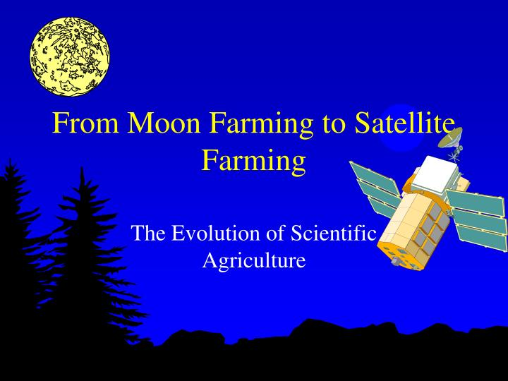 from moon farming to satellite farming n.